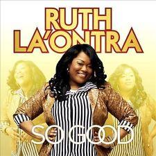 So Good by Ruth La'Ontra (CD, Nov-2013, Tyscot Records)