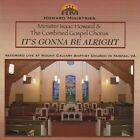 It's Gonna Be Alright by Minister Isaac E. Howard (CD, Jan-2010, CD Baby (distributor))