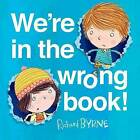 We're in the Wrong Book! by Department of Psychology Richard Byrne (Hardback, 2015)