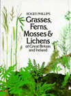 Grasses, Ferns, Mosses and Lichens of Great Britain and Ireland by Roger Phillips, Sheila Grant (Paperback, 1980)