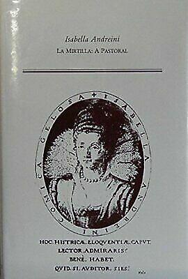 LA Mirtilla: A Pastoral [Medieval & Renaissance Texts & Studies]