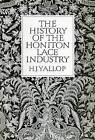 History of Honiton Lace Industry by H.J. Yallop (Paperback, 1992)