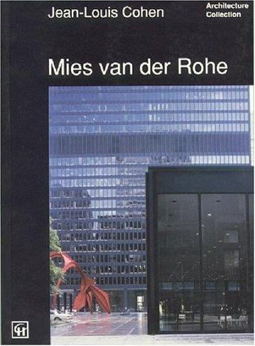 The Architecture Collection: Mies van der Rohe (Volume 3), Jean-Louis Cohen