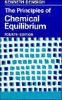 The Principles of Chemical Equilibrium: With Applications in Chemistry and Chemical Engineering by K. G. Denbigh (Paperback, 1981)