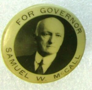 Antique 1916 Samuel McCall For Governor  Political Campaign Pin Back Button Mass