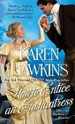 How to Entice an Enchantress: The Duchess Diaries by Karen Hawkins (Paperback, 2013)