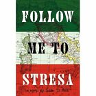 Follow Me to Stresa Ree Romance iUniverse Paperback Softback 9781440115134