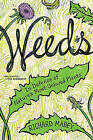 Weeds: In Defense of Nature's Most Unloved Plants by Richard Mabey (Hardback)