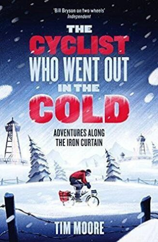 1 of 1 - (Good)-The Cyclist Who Went Out in the Cold: Adventures Along the Iron Curtain T