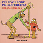 Perro Grande...Perro Pequeno/ Big Dog...Little Dog: Un Cuento de Las Buenas Noches/ A Bedtime Story by P D Eastman (Hardback, 1982)