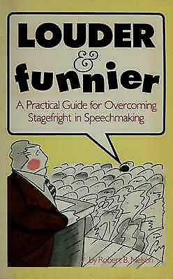 Louder and Funnier: A Practical Guide for Overcoming Stagefright in Speechmakin