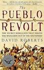 The Pueblo Revolt: The Secret Rebellion That Drove the Spaniards Out of the Southwest by David Roberts (Paperback / softback, 2005)