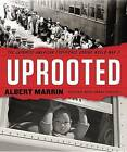 Uprooted: The Japanese American Experience During World War II by Albert Marrin (Hardback, 2016)