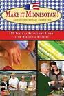 Make It Minnesotan!: Sesquicentennial Cookbook: 150 Years of Recipes and Stories from Minnesota Kitchens by Clair Plank (Hardback, 2008)