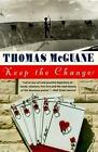 Keep the Change by Thomas McGuane (Paperback, 1990)