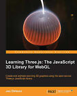 Learning Three.Js: the JavaScript 3D Library for WebGL by Jos Dirksen (Paperback, 2013)