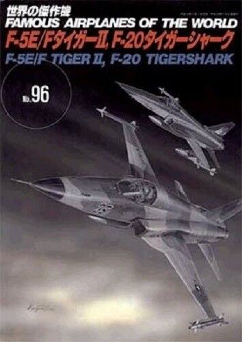 Famous Airplanes of The World No.96 F-5E F Tiger II F-20 Shark Military Book