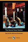 The Secret Rose Garden (Dodo Press) by Sad Ud Din Mahmud Shabistari (Paperback / softback, 2008)