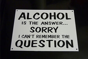 Funny-Sign-ALCOHOL-IS-THE-ANSWER-xmas-bday-present-4-drinkers-size-A5-beer-wine