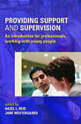 Providing Support & Supervision: An Introduction for Professionals Working with Young People by Taylor & Francis Ltd (Paperback, 2005)