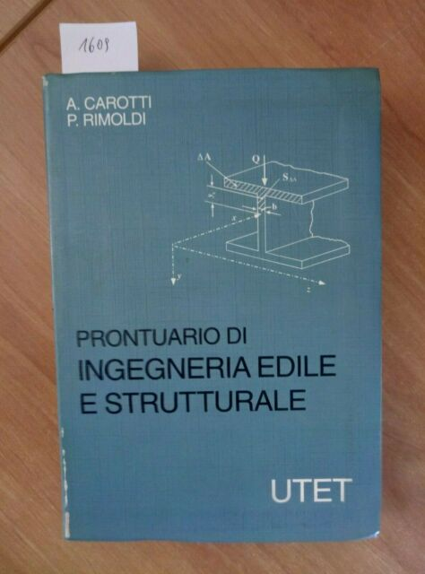 PRONTUARIO DI INGEGNERIA EDILE E STRUTTURALE 2000 UTET - CAROTTI RIMOLDI (1609)
