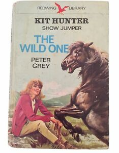 The-Wild-One-by-PETER-GREY-Kit-Hunter-Show-Jumper-Series-HC-1972-Vintage-Horse