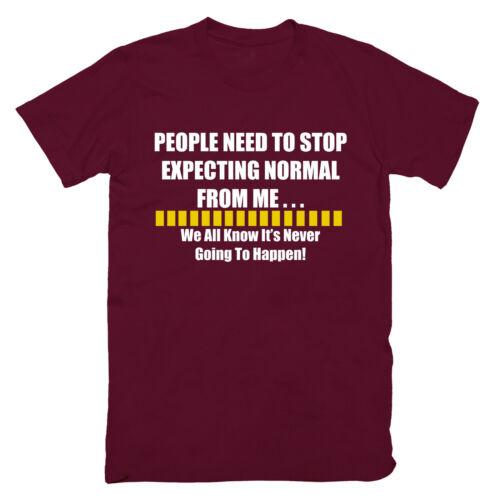Men STOP EXPECTING NORMAL T Shirt Top Funny Rude Sarcastic Joke Novelty  S 5XL