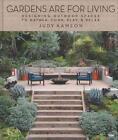 Gardens Are For Living von Judy Kameon (2014, Gebundene Ausgabe)