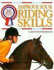 Improve Your Riding Skills by Carolyn Henderson (Hardback, 1999)