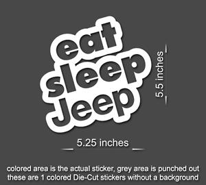 Eat Sleep JEEP sticker decal Wrangler YJ TJ JK LJ Window Laptop style 1