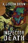 Inspector Death 9781606109113 by K. Gordon Brown Paperback