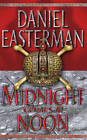 Midnight Comes at Noon by Daniel Easterman (Paperback, 2002)