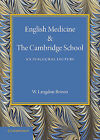 English Medicine and the Cambridge School: An Inaugural Lecture by Walter Langdon-Brown (Paperback, 2014)
