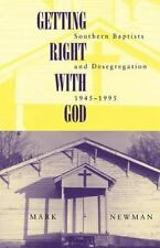 Religion and American Culture: Getting Right with God : Southern Baptists and...