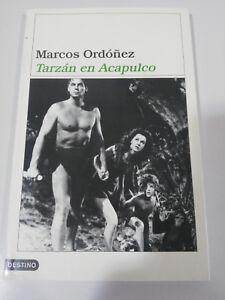 TARZAN-EN-ACAPULCO-MARCOS-ORDONEZ-LIBRO-EDITORIAL-DESTINO-2001