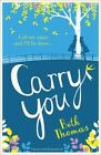 Carry You by Beth Thomas (Paperback, 2014)
