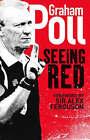 Seeing Red by Graham Poll (Hardback, 2007)