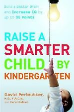 Raise a Smarter Child by Kindergarten: Build a Better Brain and Increa-ExLibrary