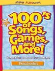 100's of Songs, Games and More for Preschoolers (Paperback / softback, 2009)