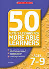 50 Maths Lessons for More Able Learners Ages 7-9: Ages 7-9 by Ian Gardner (Paperback, 2007)