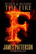 Witch & Wizard: The Fire 3 by James Patterson and Jill Dembowski (2011, Hardcover)