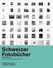Schweizer Fotobücher 1927 bis heute (2011, Gebundene Ausgabe)