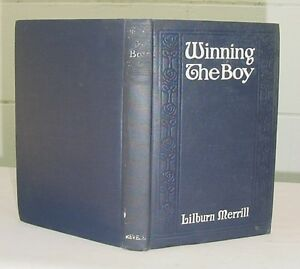 Winning-The-Boy-by-Lilburn-Merrill-1908-Religion-Juvenile-Delinquents
