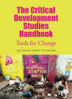 The Critical Development Studies Handbook: Tools for Change by Pluto Press (Hardback, 2011)