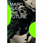 The Future by Marc Auge (Hardback, 2014)