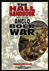 The Hall Handbook of the Anglo Boer War: 1899-1902 by Darrell Hall (Hardback, 1999)
