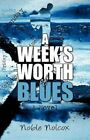 A Week's Worth of Blues by Noble Nolcox (Paperback / softback, 2012)