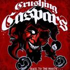 Back To The Roots...Nevertheless Up To Date! von Crushing Caspars (2010)