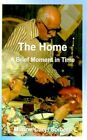 The Home a Brief Moment in Time 9781588202840 Hardcover