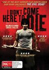 I Didn't Come Here To Die (DVD, 2013)